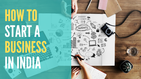 How To Start A Business In India